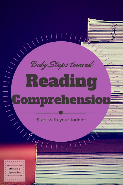 Baby steps toward Reading Comprehension: Starting with your toddler   A Children's Corner Feature on Reading List