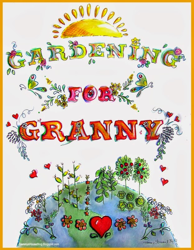 we're all gardening for Granny - will you?