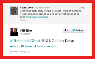 Resist.com: Greek neo-Nazi party lawmaker urges killing of 'bankers' [Finally someone stands up and says what needs to be said] INB Eire: HAIL Golden Dawn.