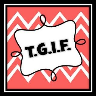 T.G.I.F.