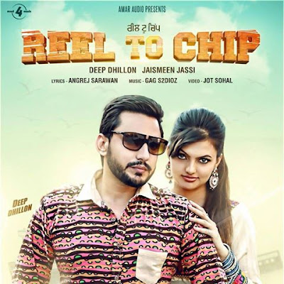 reel to chip deep dhillon and jasmeen jassi