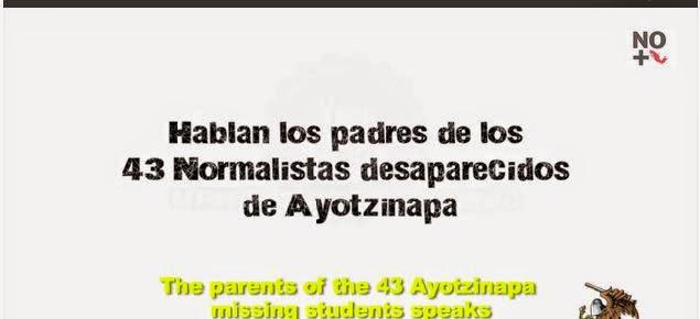 MANDAN MENSAJE AL PAIS Y EL MUNDO Padres de los estudiantes desaparcidos