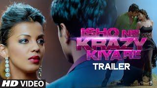 Ishq Ne Krazy Kiya Re Official Trailer _ Nishant, Madhurima & Mugdha Godse