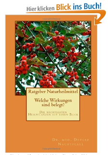 http://www.amazon.de/Ratgeber-Naturheilmittel-Wirkungen-wichtigsten-Heilpflanzen/dp/149295246X/ref=sr_1_4?s=books&ie=UTF8&qid=1440708492&sr=1-4&keywords=Detlef+Nachtigall