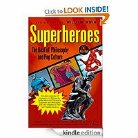 FREE Superheroes: The Best of Philosophy and Pop Culture by William Irwin