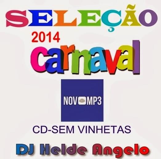 SELEÇÃO 2014 CARNAVAL SEM VINHETAS DJ HELDER ANGELO