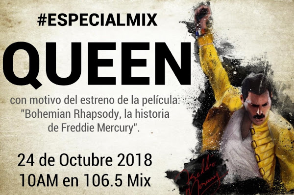 24 Octubre 10 am Especial Mix de Queen en Mix FM 106.5 @MixMxOficial www.mixm.mx