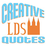 Creative LDS Quotes