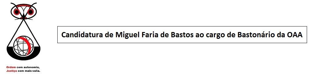Candidatura de Miguel Faria de Bastos ao cargo de Bastonário da OAA