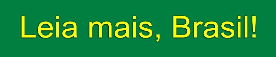 Leia mais, Brasil!