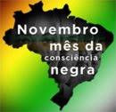 Novembro - Mês da Consciência Negra