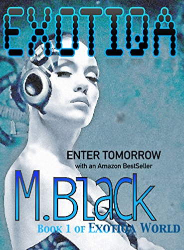EXOTIQA  (EXOTIQA World Book 1) by M. Black