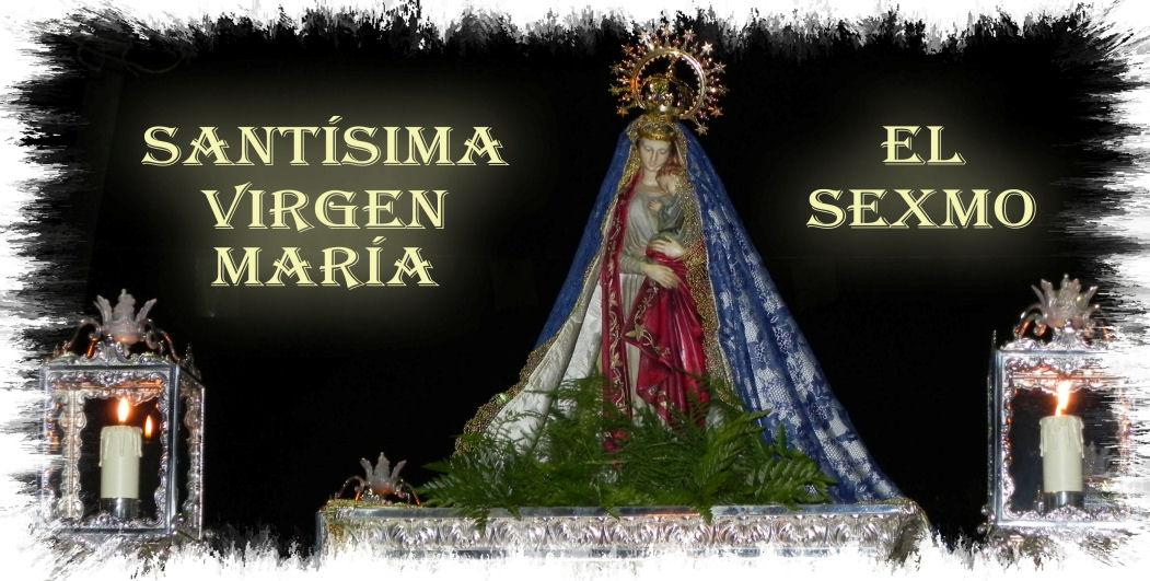 El Sexmo, Santisima Virgen María