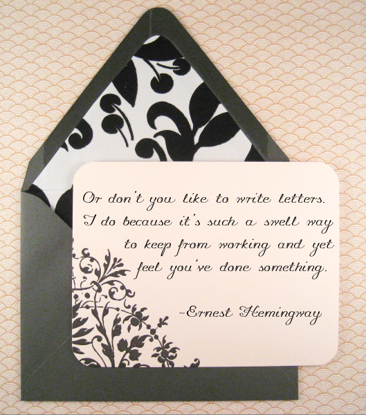 Or don't you like to write letters. I do because it's such a swell way to keep from working and yet feel you've done something - Ernest Hemingway