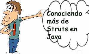Conociendo más de Struts en Java