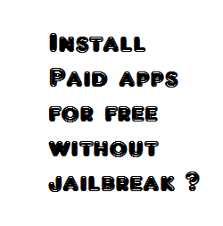 How to install paid apps for free without jailbreak on iPhone/ipad