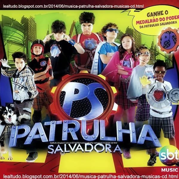 MUSICA PATRULHA SALVADORA Musicas CD Lista Baixar no iTunes Muleke Doido Muleque e Mais - Lealtudo
