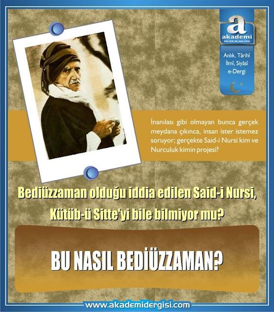 Bu nasıl bediüzzaman? Bediüzzaman olduğu iddia edilen Said-i Nursi, Kütüb-ü Sitte'yi bile bilmiyor mu?