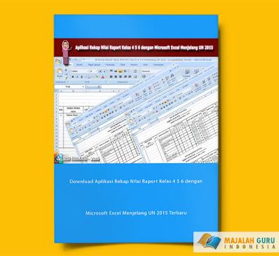 Download Aplikasi Rekap Nilai Raport Kelas 4 5 6 dengan Microsoft Excel Menjelang UN 2015 Terbaru