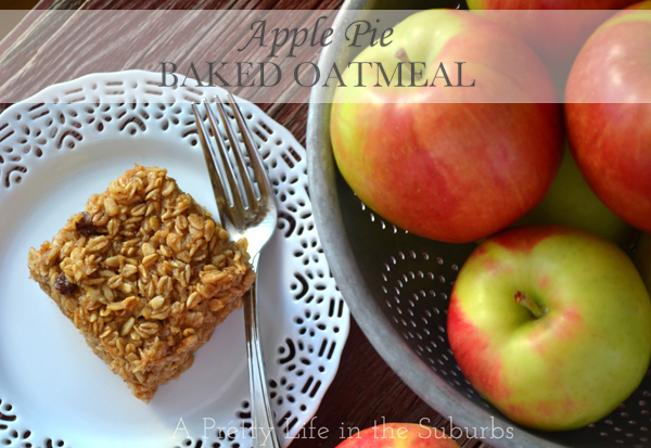 Apple Pie Baked Oatmeal - A Pretty Life In The Suburbs