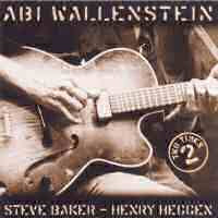 Abi Wallenstein, Steve  Baker, Henry Heggen - Two Times 2 (Re-post)