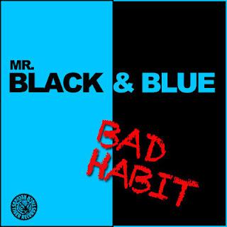 Mr. Black&Blue - Bad Habit