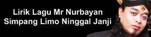 Lirik Lagu Mr Nurbayan - Simpang Limo Ninggal Janji