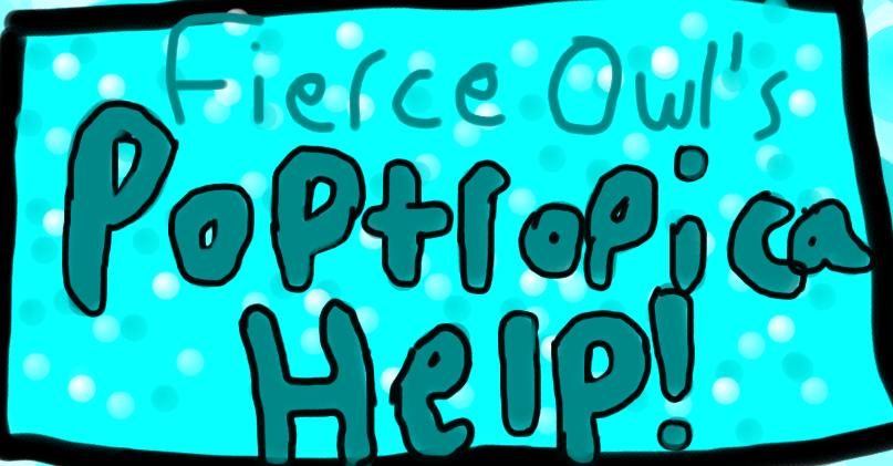 Fierce Owl's Poptropica Help!