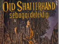 Novel –Karl May - Old Shatterhand Sebagai Detektif