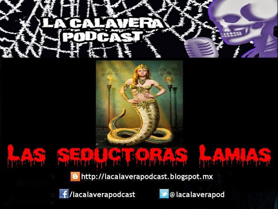las Lamias, terribles mujeres de espectacular belleza las cuales seducian a los hombres y devoraban niños.