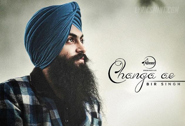 Changa Ae - Bir Singh