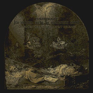 Exsanguinate / La Infame Turba De Nocturnas Aves - Allegory Of Death