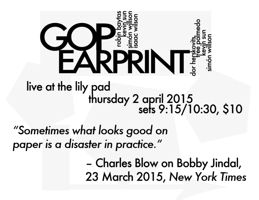 GOP and Earprint at The Lily Pad, 4.2.15 Poster