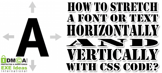 How To Stretch A Font/Text Horizontally And Vertically With CSS?