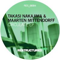 Takasi Nakajima Maarten Mittendorff Circulate EP Restructured