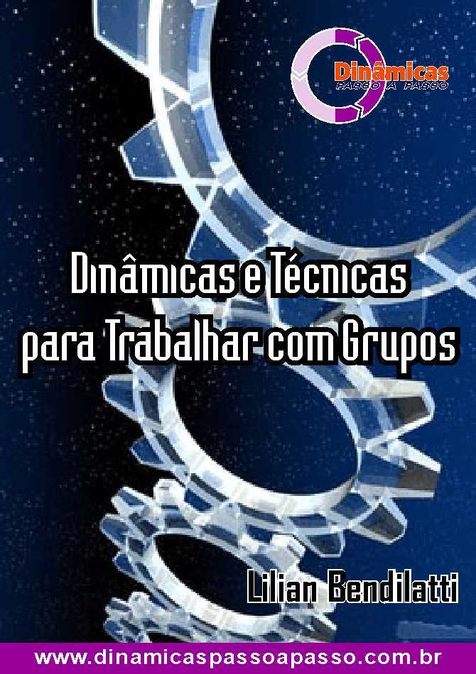 LIVRO DIGITAL - DINAMICAS E TÉCNICAS PARA TRABALHAR COM GRUPOS