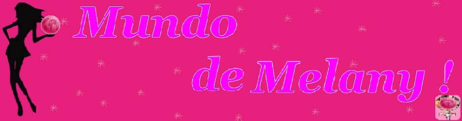 ミ★★★Mundo de Melany★★★ミ