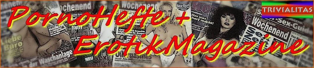 PornoHefte + ErotikMagazine