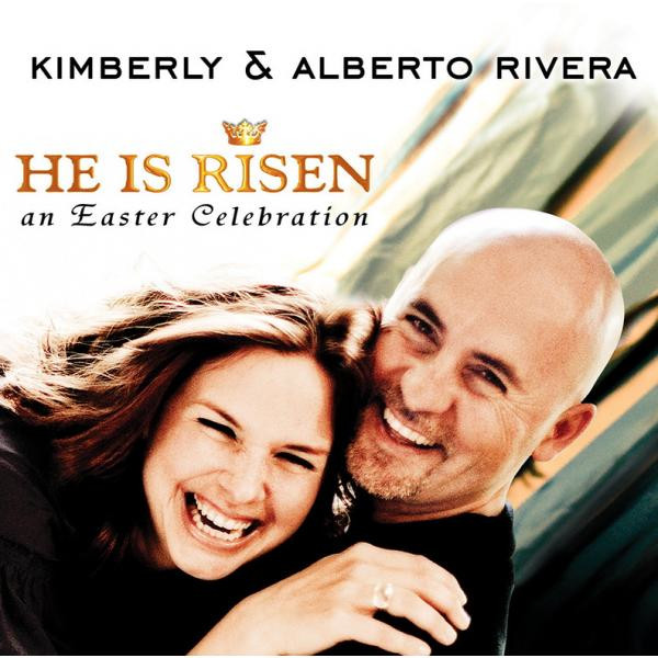 Kimberly And Alberto Rivera-He Is Risen-