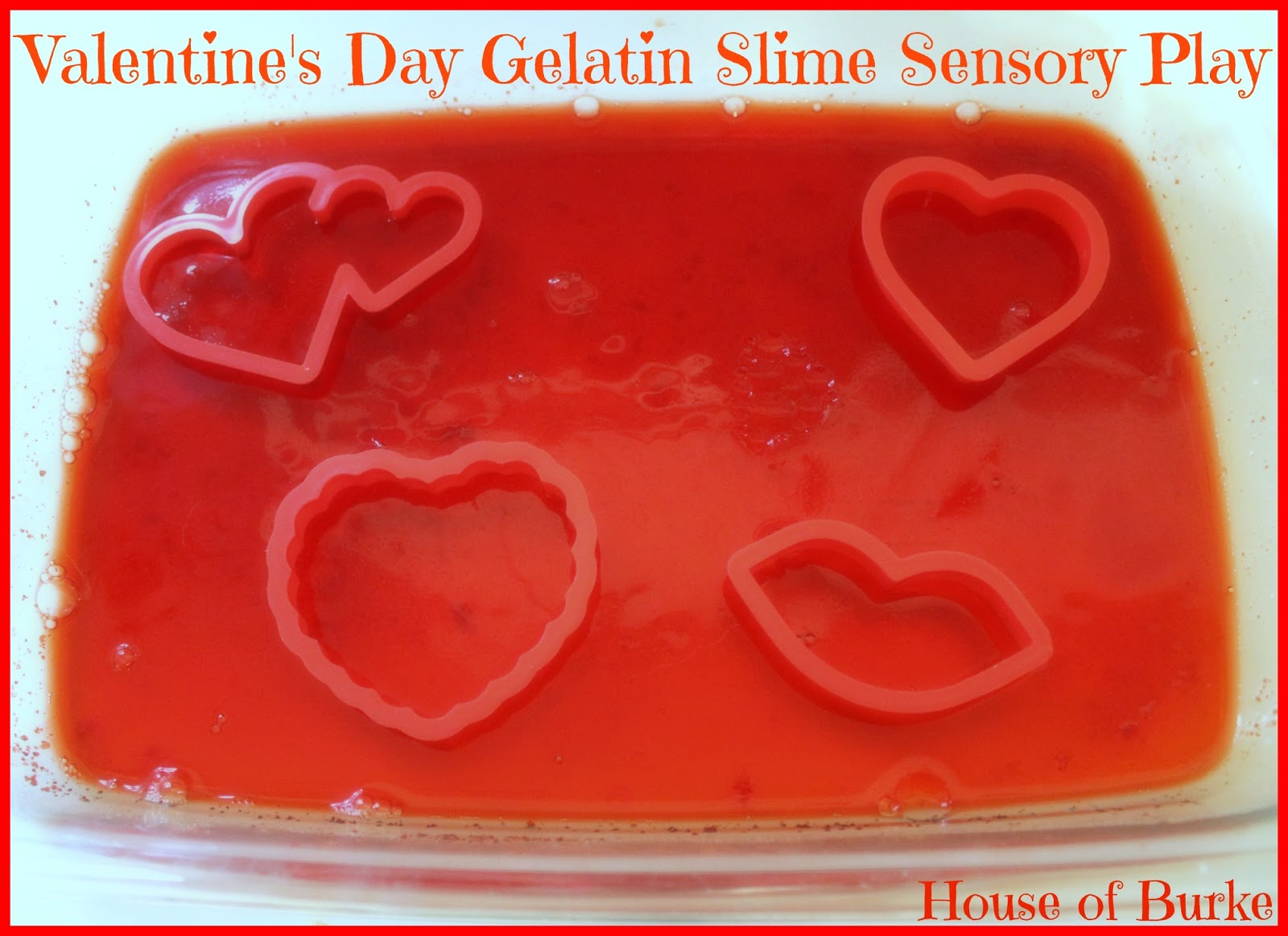 house of burke: valentine's day gelatin slime sensory play, Ideas