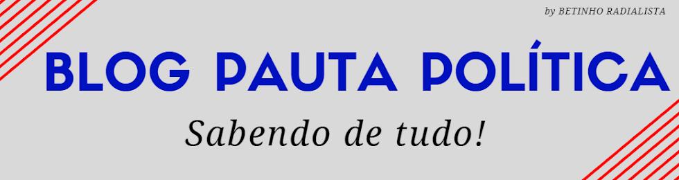 #BlogPautaPolitica - Sabendo de tudo