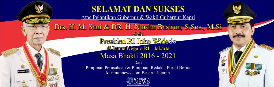 Selamat & Sukses Atas Pelantikan Gubernur & Wakil Gubernur Kepri Masa Bhakti 2016 - 2021