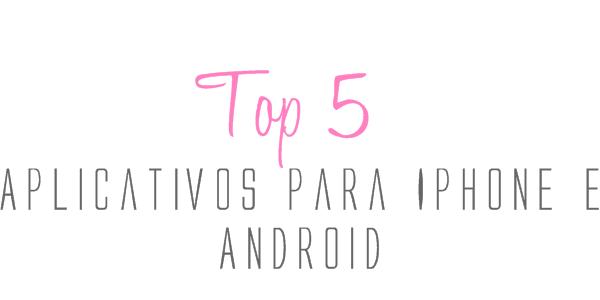 Top 5 Aplicativos que tem no Iphone para Android