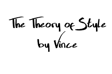 The Theory of Style by Vince