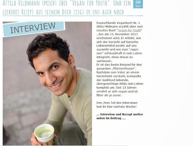 http://www.sinaswelt.de/2013/11/08/attila-hildmann-spricht-%C3%BCber-vegan-for-youth-und-ein-leckeres-rezept-aus-seinem-buch-zeigt-er-uns-auch-noch/