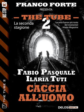 The Tube 2 - #7 - Caccia all'uomo (Fabio Pasquale e Ilaria Tuti)