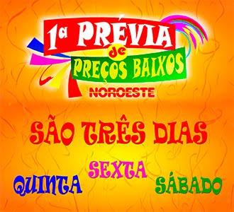 1ª PRÉVIA DE PREÇOS BAIXOS NOROESTE
