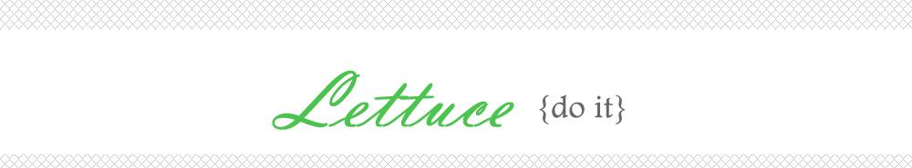 Lettuce  {do it}