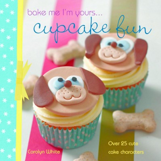 Bake Me I'm Yours... Cupcake Fun by Carolyn White