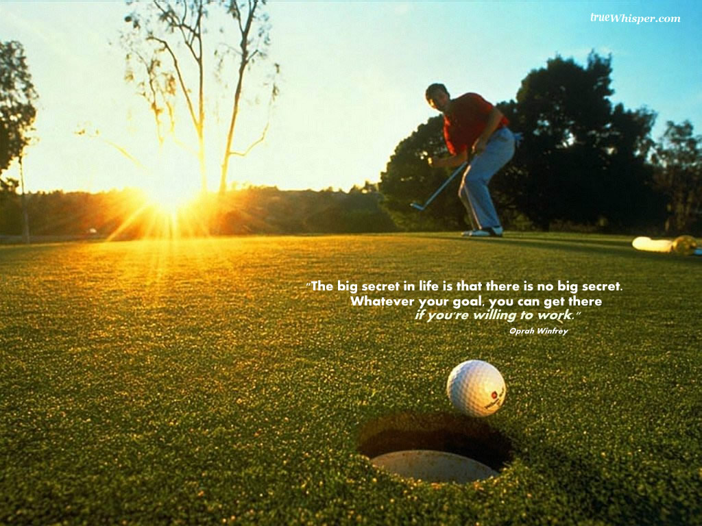 Golf Quotes About Life The Big Secret In Life Is That There Is No Big Secretwhatever